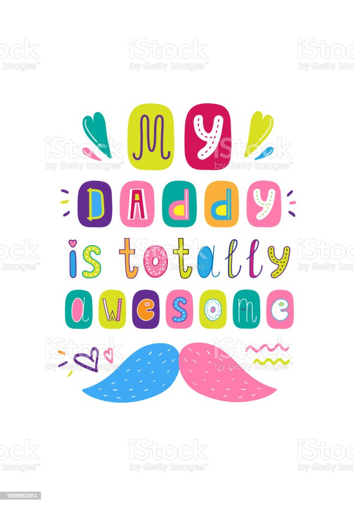 Lettering Child Poster My Daddy Is Totally Awesome Stock Vector Art ... d5205c8ddb