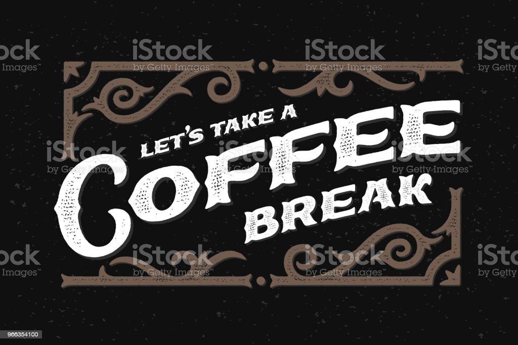 Take Break Coffeebreak : Lettering composition with text quote lets take a coffee break and