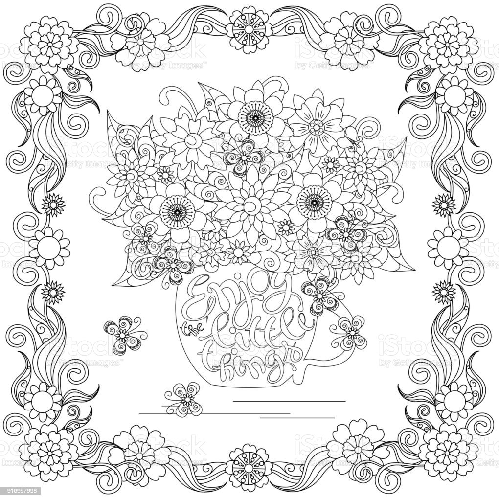 Lettering Enjoy little things, bouquet in a cup, floral frame coloring page anti-stress vector art illustration