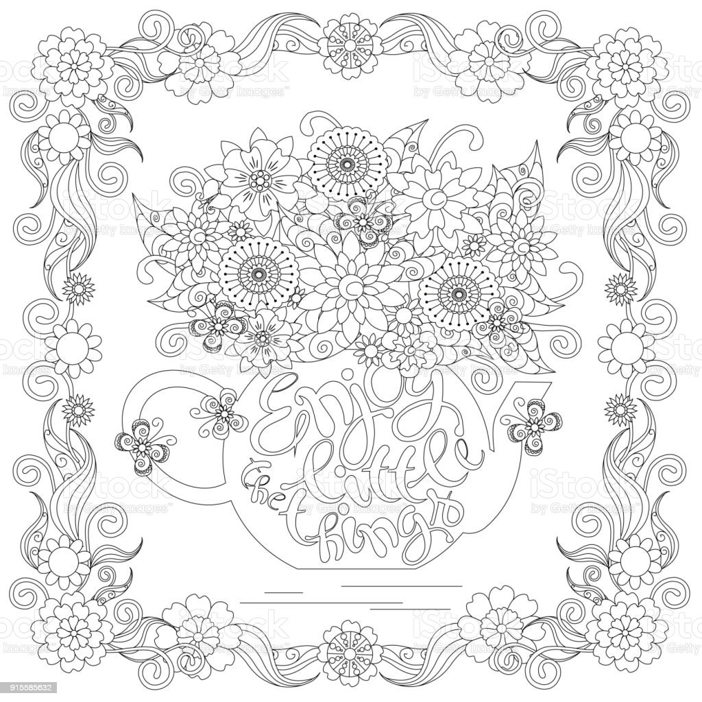 Lettering Enjoy little things, bouquet in a tea pot, floral frame coloring page anti-stress vector art illustration