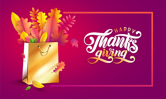 Lettering hand written text Happy Thanksgiving. Vector bright bouquet of autumn fallen leaves in golden shopping bag.