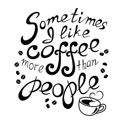 Lettering I Like Coffee More Than People Stock Illustration - Download Image Now