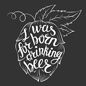 Lettering 'I was born for drinking beer'.