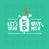 Vector illustration of card with hand drawn lettering Let's drink oat milk. Design or packaging for non-dairy, lactose-free beverage. Green postcard for alternative vegan drink. Slogan for BIO market.