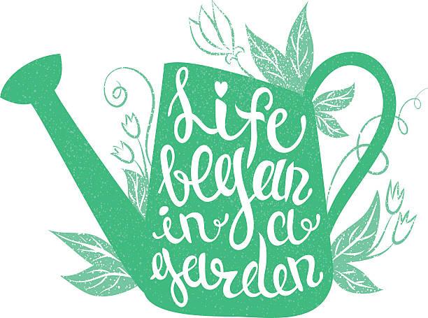 stockillustraties, clipart, cartoons en iconen met lettering - life began in a garden. - gieter