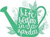 Lettering - Life began in a garden.