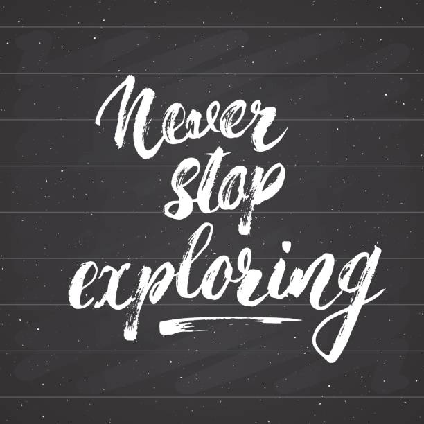 Lettering never Never stop exploring motivational quote. Hand drawn Sketch typographic design sign, Vector Illustration isolated on chalkboard background Lettering never Never stop exploring motivational quote. Hand drawn Sketch typographic design sign, Vector Illustration isolated on chalkboard background. short phrase stock illustrations