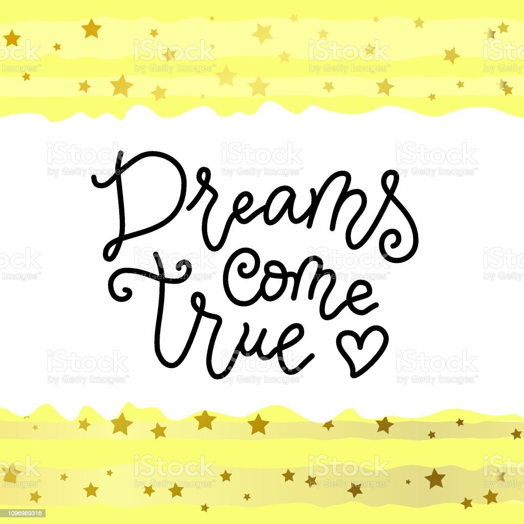 Modern calligraphy lettering of Dreams come true in black on white...