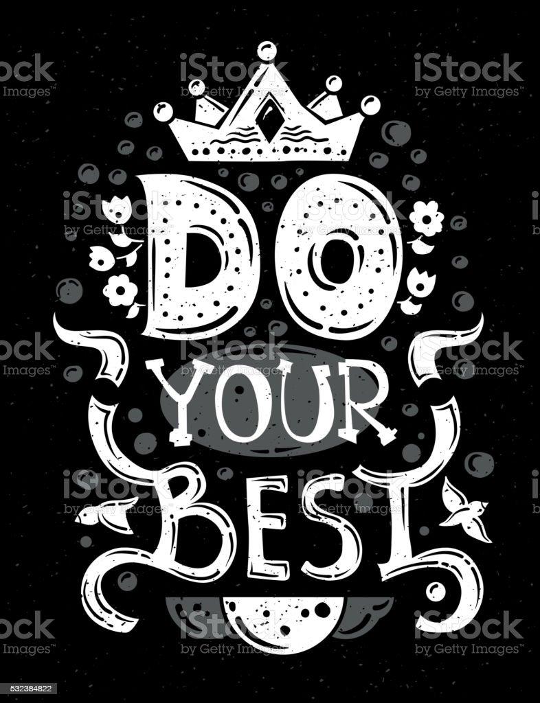 Ilustração De Gravação Frase Faça O Seu Melhor Em Preto E Branco E