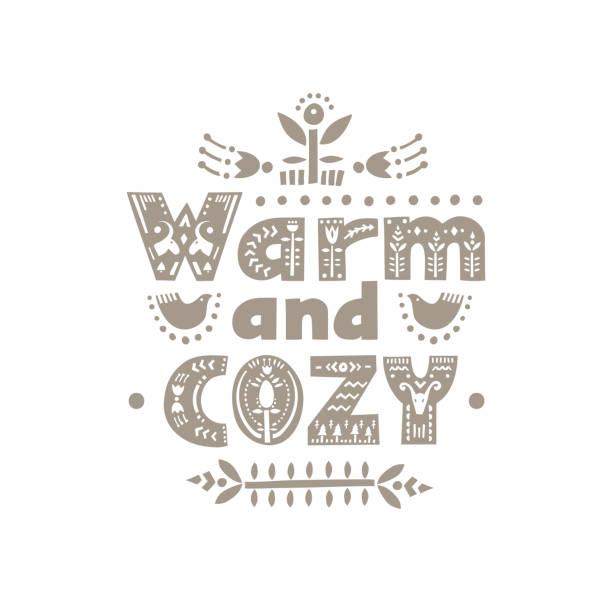 "ilustrações de stock, clip art, desenhos animados e ícones de lettering poster ""warm and cozy"" in scandinavian style. - hygge"