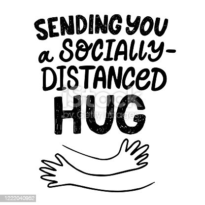 Hand drawn vector lettering Sending you a socially-distanced Hug. Self-quarantine and self isolation. Vector illustration for poster, banner, flyer.