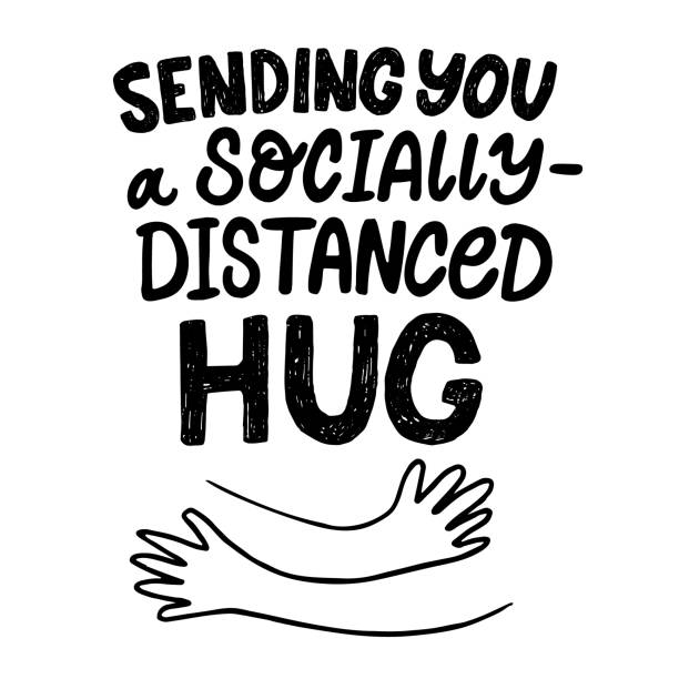 Lettering Sending you a socially distanced Hug Hand drawn vector lettering Sending you a socially-distanced Hug. Self-quarantine and self isolation. Vector illustration for poster, banner, flyer. hug stock illustrations