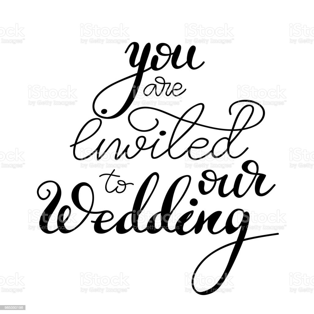 Lettering You Are Invited To Our Wedding Vector Illustration Stock