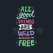 Life affirming saying scandinavian style vector illustration. All good things are wild and free hand drawn cartoon lettering. Positive lifestyle slogan, inspiring phrase. Decorative tshirt typography