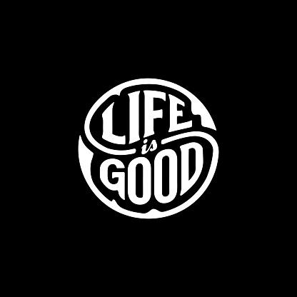 Life good circle lettering black Vector illustration