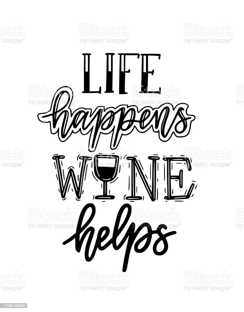 Life Happens Wine Helps Funny Wine Lover Quote Calligraphy Lettering Design Stock Illustration Download Image Now Istock