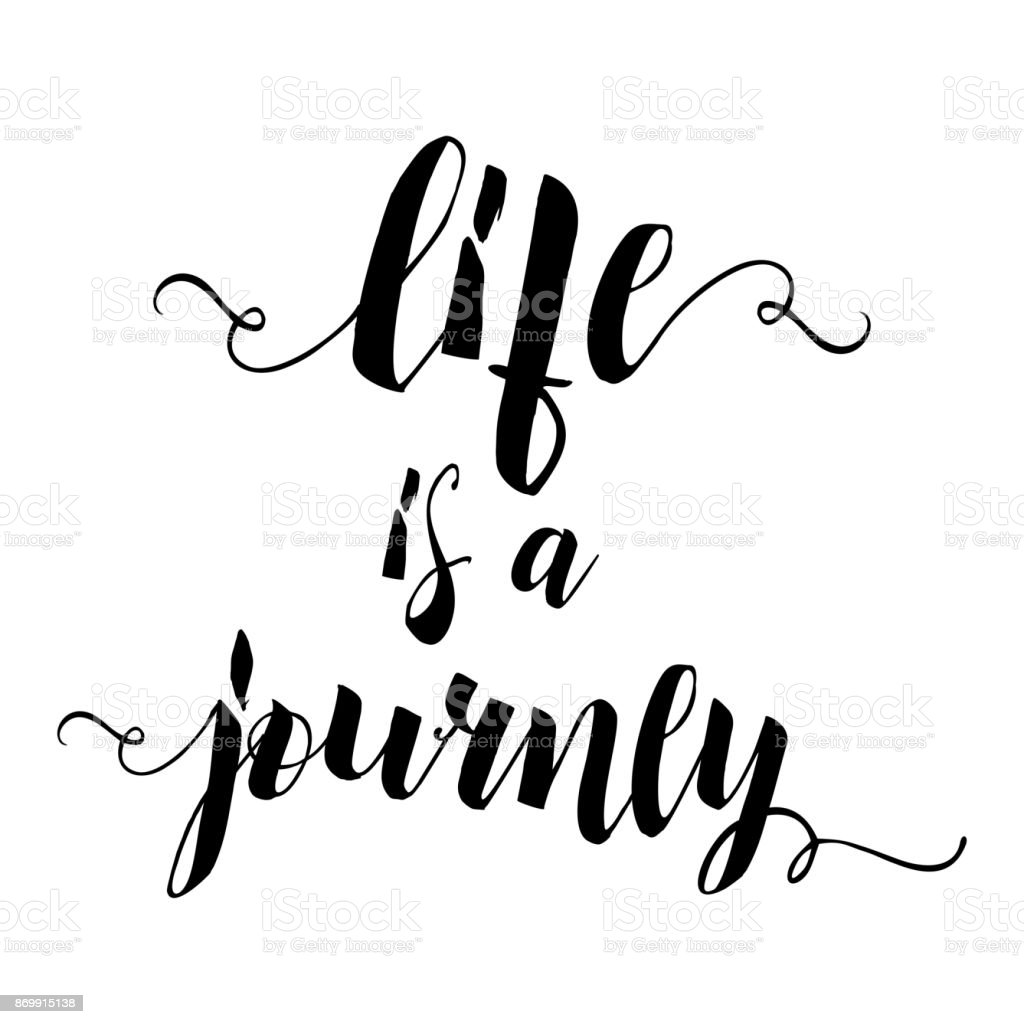 Life Is A Journey, Calligraphy Sign. Brush Painted Letters. Take A Journey  Life