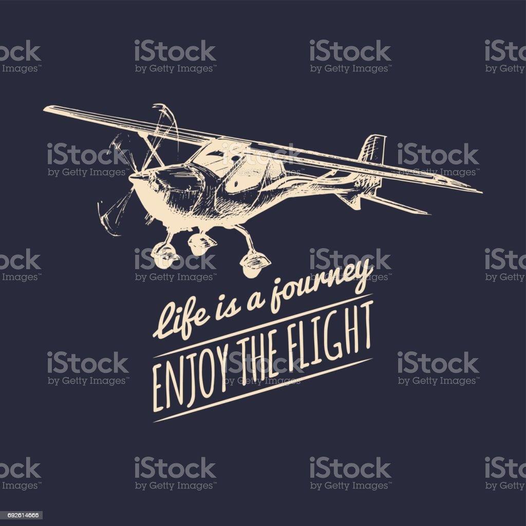 La vida es un viaje, disfrutar de la cita de motivación de vuelo. Logo de avión vintage. Ilustración de aviación mano bosquejado. - ilustración de arte vectorial