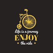 Life is a journey, enjoy the ride vector vintage hipster bicycle icon. Retro bike emblem for poster or print.