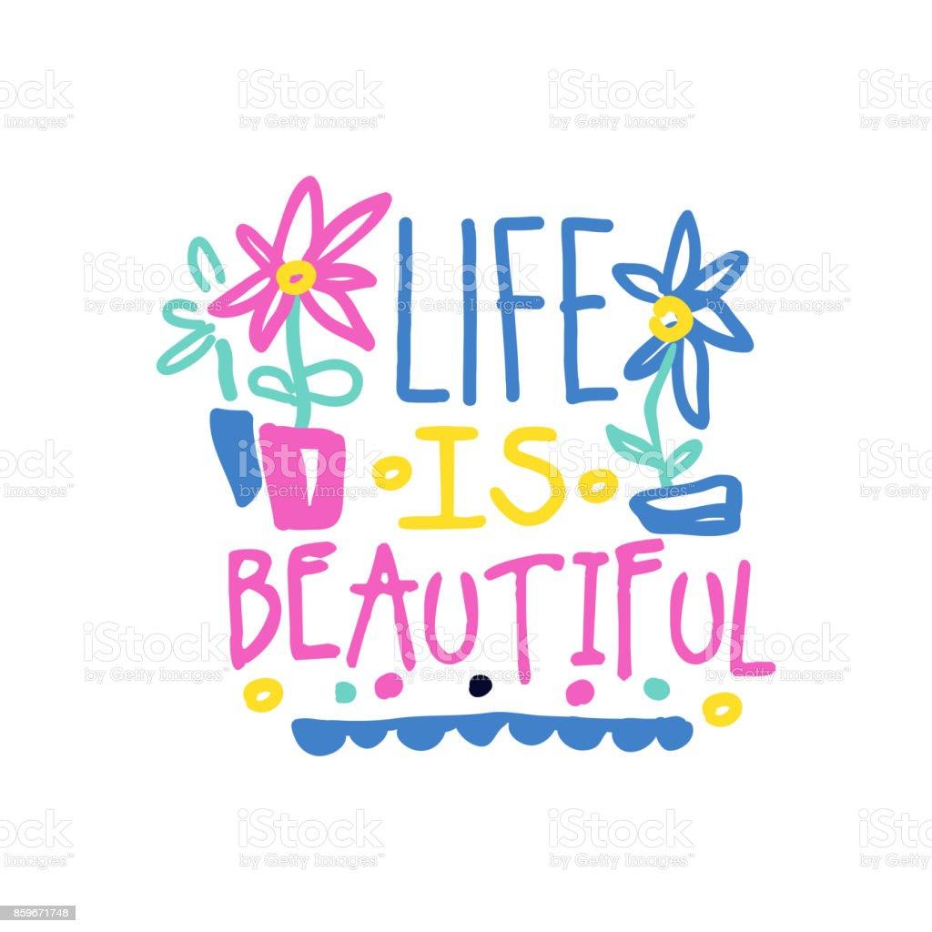 Life Is Beautiful Positive Slogan Hand Written Lettering