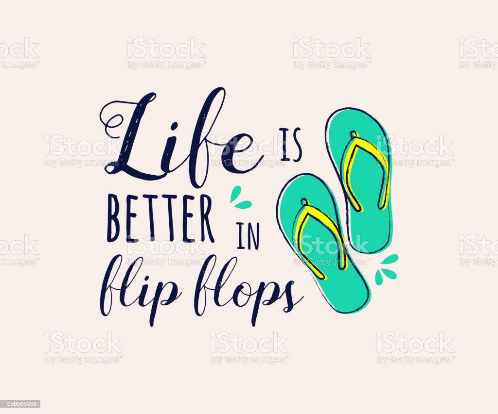 Life Is Better In Flip Flops Funny Summer Element With Text Concept