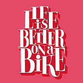 Life is better on a bike. Bicycle vector illustration. Hand drawn lettering quote. Grunge Illustration. Classic style. Good for bike rent. Motorcycle print, banner, poster.