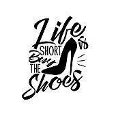 Life is short buy the shoes -funny handwritten text, with high-heeled shoes silhouette.