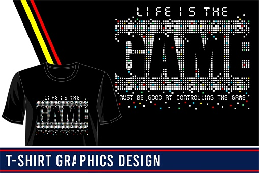life is the game typography t shirt design graphic vector illustration