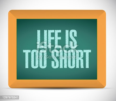 istock Life is too short message on board. illustration 1297975341