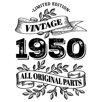 1950 limited edition vintage all original parts. T shirt or birthday card text design. Vector illustration isolated on white background.