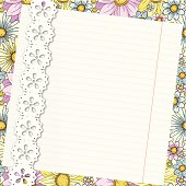 Lined paper with lace trim on floral seamless pattern. The flowers of the background pattern can be used separately (each flower is grouped individually) or together (as a pattern from swatches palette).
