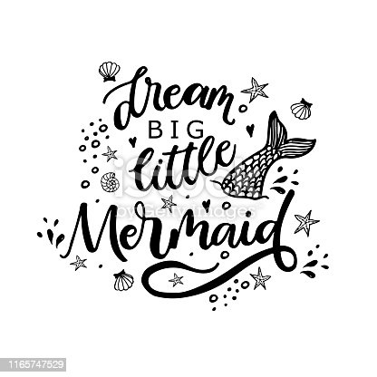 Dream big little Mermaid. Inspirational quote about summer. Modern calligraphy phrase with hand drawn  shell, sea stars. Simple vector lettering for print and poster.