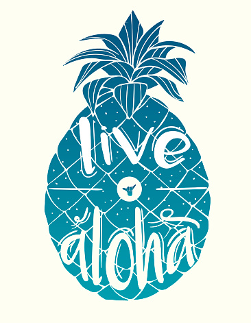 'Live - Aloha' hand lettering in a bright pineapple silhouette.