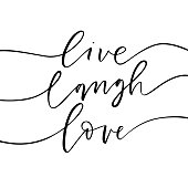 Live, laugh, love phrase. Ink illustration. Modern brush calligraphy. Isolated on white background.