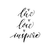 Live, love, inspire card. Hand drawn lettering. Ink illustration. Modern calligraphy. Romantic phrase for Valentines day. Inspirational lettering. Vector art.