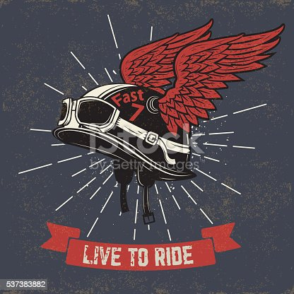 Live to ride.  Motorcycle helmet with wings on grunge background.  Design element for t-shirt print, poster, emblem, badge, sign.