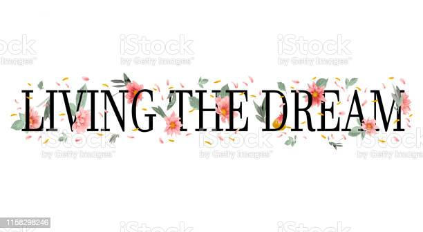 Living the dream slogan with flower illustration vector id1158298246?b=1&k=6&m=1158298246&s=612x612&h=qzsxxue5 epr aywhdvig8exxfknokowerd1b4w6ab0=
