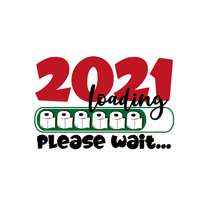 2021 loading please wait...Progress bar with Toilet papers. Funny greeting for Christmas and New Year in covid-19 pandemic self isolated period.