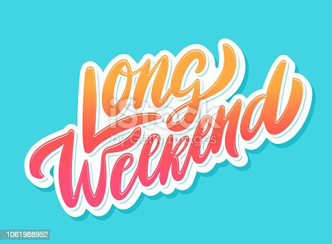 Long Weekend. Vector lettering. Vector hand drawn illustration.