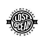 Lost in the Ocean. emblem inspirational quote I lost my Heart to the Ocean. Handwritten circular calligraphy lettering for greeting cards, posters, prints for home decorations. Vector illustration