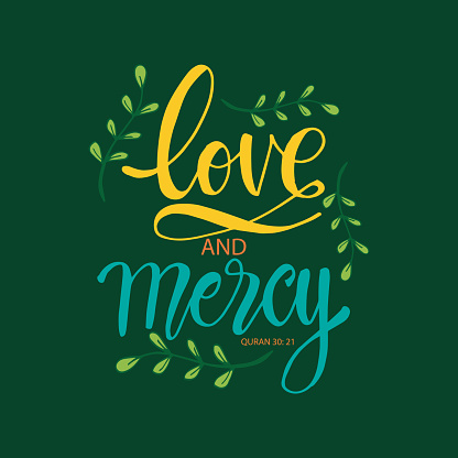 Love and mercy hand lettering.  Islamic quran quotes.