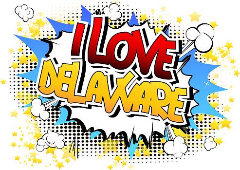 I Love Delaware - Comic book style word.
