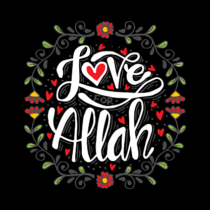 Love for Allah hand lettering. Islamic phrase quote.