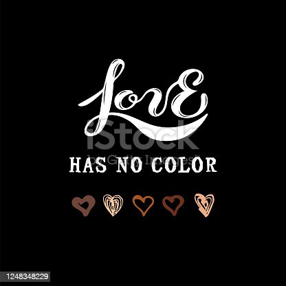 Love Has No Color lettering with hand drawn style hearts. protest. Stop racism concept. Vector illustration.