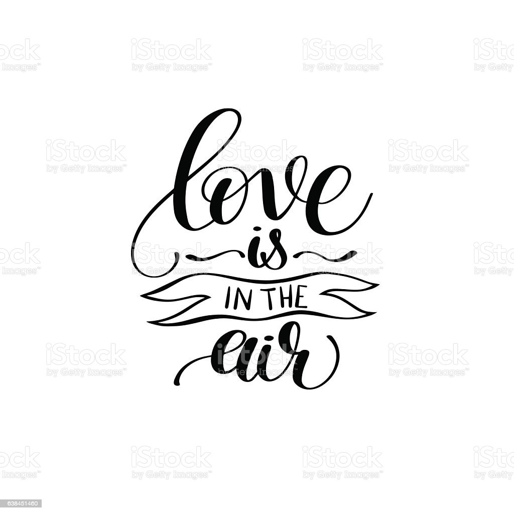 Download Love Is In The Air Black And White Hand Written Stock ...
