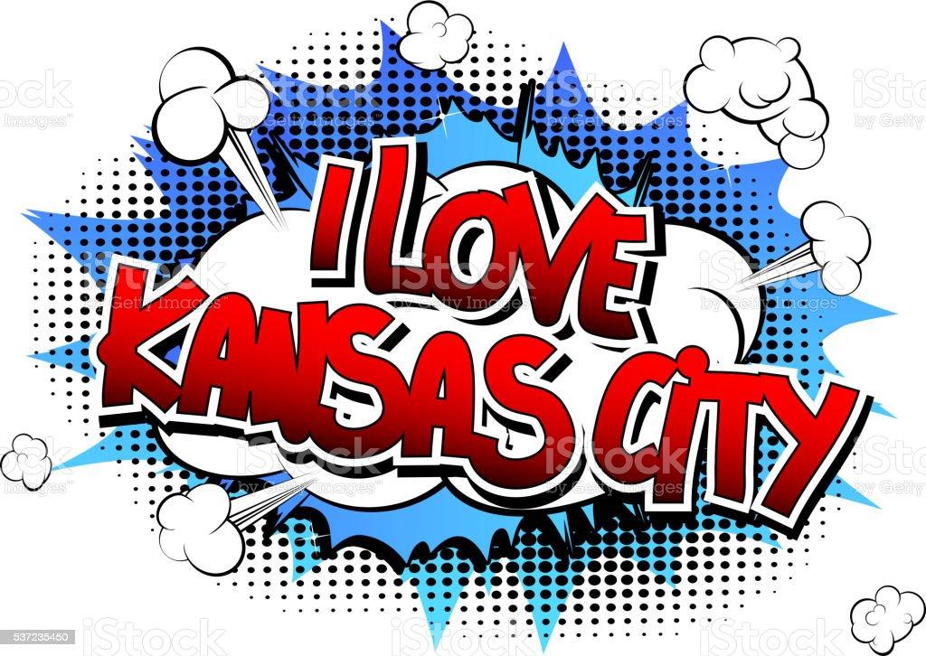 I Love Kansas City - Comic book style word. vector art illustration