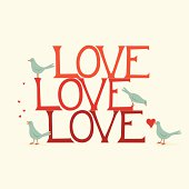 "Hand lettered ""Love, love, love"" stacked with flirting birds."
