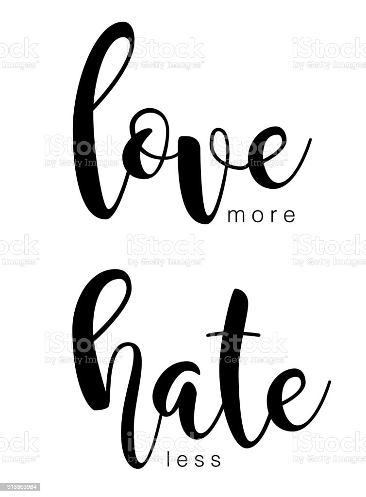 Love more hate less - hand drawn lettering phrase, isolated on the white background. vector art illustration
