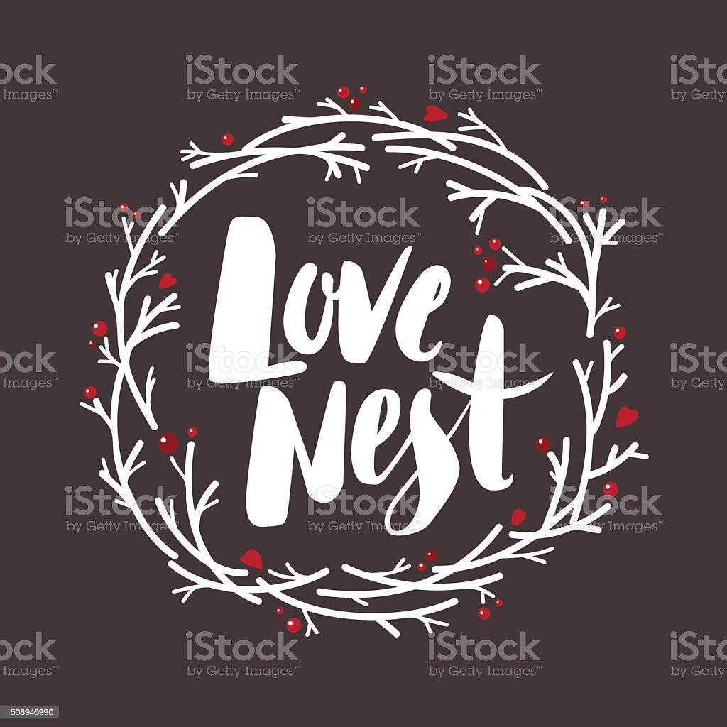 love nest  -  hand drawn lettering. vector art illustration