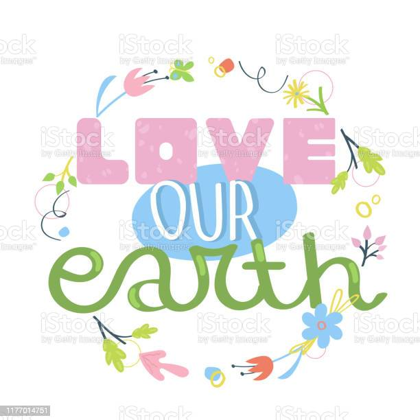 Love our earth hand drawn slogan concept of environment protection vector id1177014751?b=1&k=6&m=1177014751&s=612x612&h=qmx9vip20bnucgkzpf9seswftwypxym1bjte2g2dxeg=